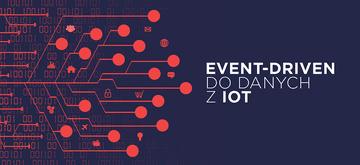Jak zbudować platformę IoT, wykorzystując architekturę event-driven