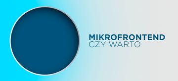 Implementacja mikrofrontendu – zalety i wady