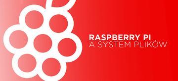 Raspberry Pi a zabezpieczenie systemu plików