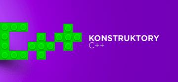 Jak działają konstruktory w C++