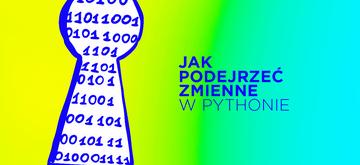 Podgląd zmiennych w Pythonie - globals, locals, vars i dir