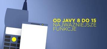 Najważniejsze funkcje od Javy 8 do 15 w pigułce
