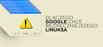 Google wspiera finansowo security Linuksa. Bezinteresownie?