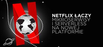 Netflix łączy mikroserwisy i serverless w kodowaniu wideo