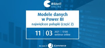 BiteIT #67: Modele danych w Power BI – największe pułapki (cz.2)
