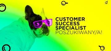 Customer Success Specialist poszukiwany/a!