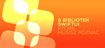6 bibliotek SwiftUI, z którymi wejdziesz na wyższy level