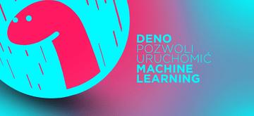 Deno umożliwia developerom uruchomienie Machine Learningu