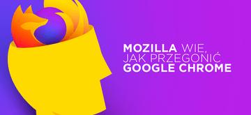 Mozilla ma pomysł na wyprzedzenie Google Chrome