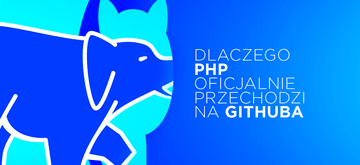 Twórcy PHP zdecydowali o całkowitym przejściu na GitHuba