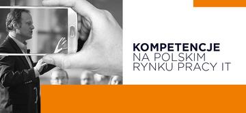 Kompetencje na polskim rynku pracy IT – badania, stan, trendy