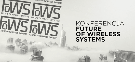 Kolejna edycja konferencji Future of Wireless Systems