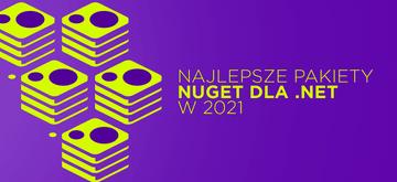 5 najlepszych pakietów NuGet dla .NET 5 i .NET Core w 2021