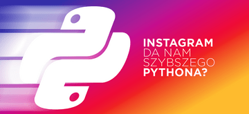 Instagram opublikował szybką wersję Pythona