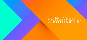 Jest już wydanie Kotlina 1.5