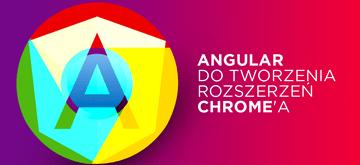 Jak wykorzystać Angular do tworzenia rozszerzeń do Google Chrome
