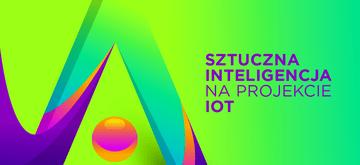 Sztuczna inteligencja na projekcie IoT (Internet of Things)