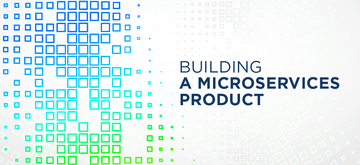 Building a microservices product in 6 months