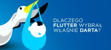 """Dlaczego Flutter wybrał Darta, a nie jakiś """"lepszy"""" język"""