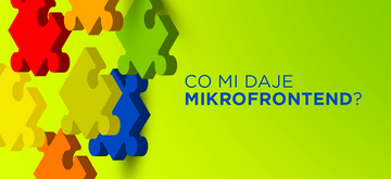 Korzyści z mikrofrontendu oraz jak go zabezpieczyć