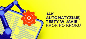 Jak napisać testy automatyczne w Javie