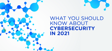 Cybersecurity in 2021 and beyond from a Security Engineering lead's perspective