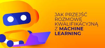 Machine Learning – 11 pytań z rozmów kwalifikacyjnych