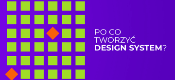 Po co budować design system?