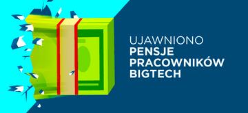 Ujawniono pensje pracowników BigTech! Zestawienie z polskimi zarobkami