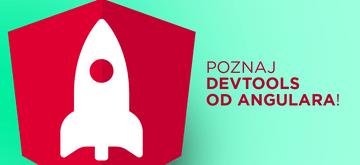 Angular ma swoje własne devTools. Odkryj 5 funkcji narzędzia