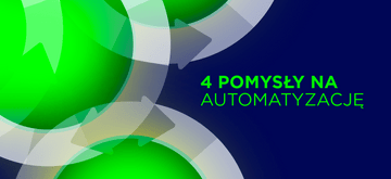 4 pomysły na automatyzację