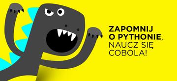 Zapomnieć o Pythonie, nauczyć się COBOL-a i zostać bohaterem...