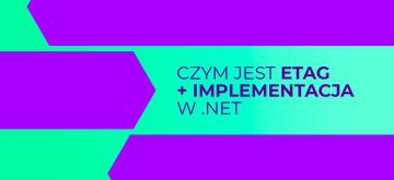 Co to jest ETag i jak go zaimplementować w .NET
