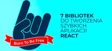 7 bibliotek do tworzenia błyskawicznych aplikacji React
