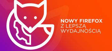 Nowy Firefox 93 odciąży Twoje karty… sprawdzamy nowości