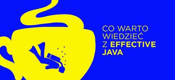 """Najważniejsze wnioski po lekturze """"Effective Java"""""""